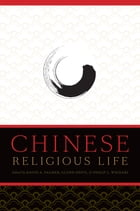 Chinese Religious Life by David A. Palmer