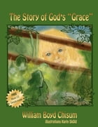 The Story of God's 'Grace' by William Boyd Chisum