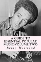 A Guide to Essential Popular Music-Volume Two by Brian Westland