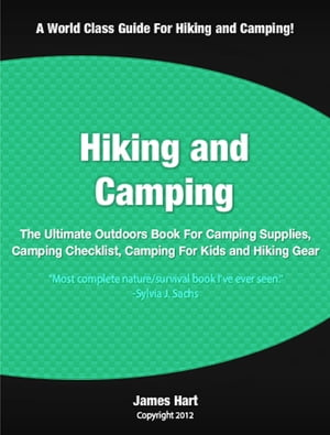 Hiking and Camping The Ultimate Outdoors Book For Camping Supplies,  Camping Checklist,  Camping For Kids and Hiking Gear