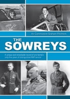 The Sowreys: A Unique and Remarkable Record of One Family's Sixty-Five Years of Distinguished RAF Service by Graham  Pitchfork