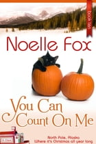 You Can Count on Me by Noelle Fox