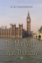 The Man Who Was Thursday by G. Chesterton