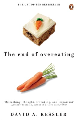Book The End of Overeating: Taking control of our insatiable appetite by David Kessler
