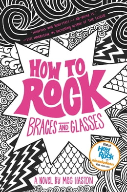 Book How to Rock Braces and Glasses by Meg Haston