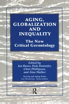 Aging, Globalization and Inequality: The New Critical Gerontology by Jan Baars