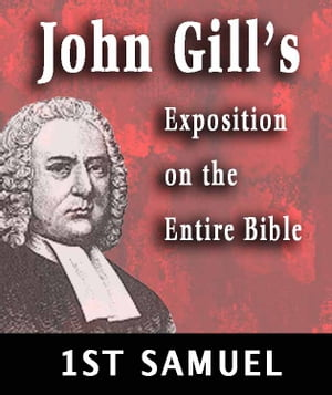 John Gill's Exposition on the Entire Bible-Book of 1st Samuel