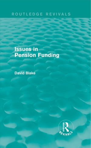 Issues in Pension Funding (Routledge Revivals)
