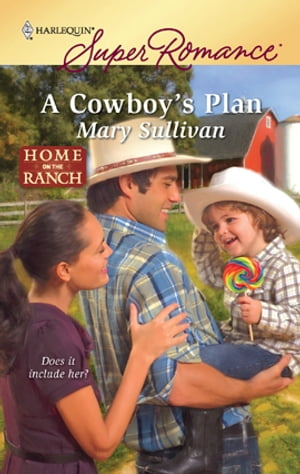 A Cowboy's Plan: A Single Dad Romance by Mary Sullivan