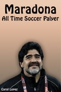 Maradona: All Time Soccer Player 122d25e4-00d7-4360-a170-0a56516e10ce
