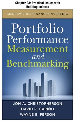 Book Portfolio Performance Measurement and Benchmarking, Chapter 23 - Practical Issues with Building… by David R. Carino