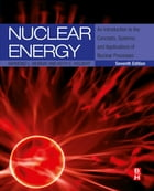 Nuclear Energy: An Introduction to the Concepts, Systems, and Applications of Nuclear Processes by Raymond Murray