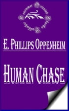Human Chase by E. Phillips Oppenheim