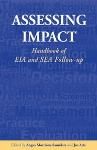 Assessing Impact: Handbook of EIA and SEA Follow-up