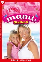 Mami Staffel 4 - Familienroman: E-Book 1759-1768 by Giesela Reutling