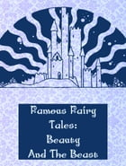 Beauty And The Beast by Famous Fairy Tales