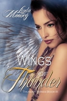 Wings of Thunder: Book 3 by Linda Mooney