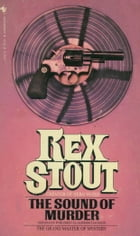 The Sound of Murder by Rex Stout