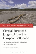 Central European Judges Under the European Influence: The Transformative Power of the EU Revisited