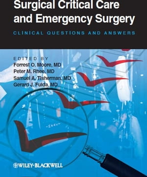 Surgical Critical Care and Emergency Surgery Clinical Questions and Answers