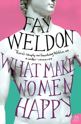 Book What Makes Women Happy by Fay Weldon