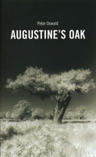 Augustine's Oak by Peter Oswald