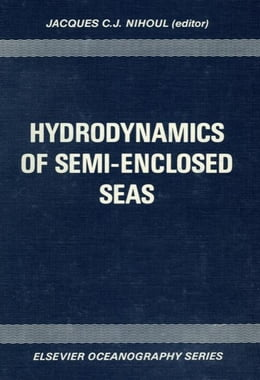 Book Hydrodynamics of Semi-Enclosed Seas by Nihoul, J.C.J.