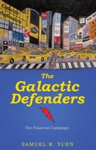The Galactic Defenders: The Financial Campaign