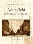 Mansfield:: in Vintage Postcards by Timothy Brian McKee