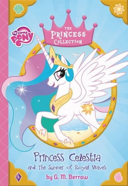 Book My Little Pony: Princess Celestia and the Summer of Royal Waves: The Princess Collection by Hasbro