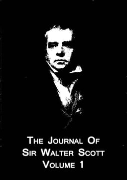 The Journal Of Sir Walter Scott From The Original Manuscript At Abbotsford Volume 1