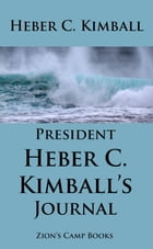 President Heber C. Kimball's Journal: Faith-Promoting Series Book 7 by Heber C. Kimball