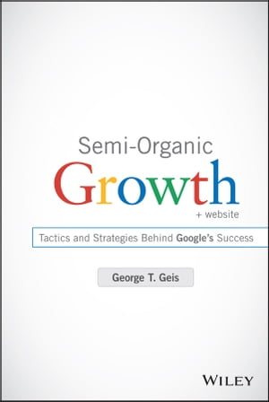Semi-Organic Growth Tactics and Strategies Behind Google's Success