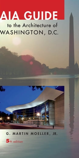 Book AIA Guide to the Architecture of Washington, D.C. by G. Martin Moeller  Jr.