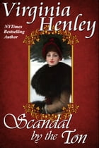 Scandal By The Ton by Virginia Henley