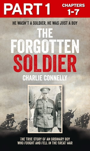 The Forgotten Soldier (Part 1 of 3): He wasn?t a soldier,  he was just a boy