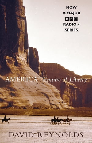 America,  Empire of Liberty A New History