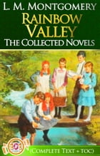 Rainbow Valley Complete Text [with Free AudioBook Links]: (Anne of Green Gables #7) by L. M. Montgomery