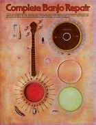 Complete Banjo Repair by Larry Sandberg