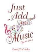 Just Add Music by David J. McMullen
