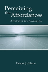 Perceiving the Affordances: A Portrait of Two Psychologists