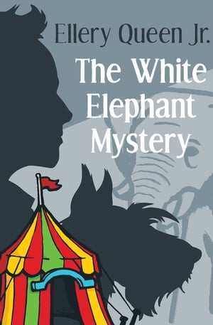 The White Elephant Mystery by Ellery Queen Jr.