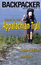 Backpacker's Magazine Guide to the Appalachian Trail by Jim Chase