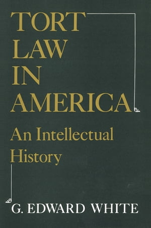 Tort Law in America An Intellectual History