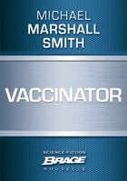 Vaccinator by Michael Marshall Smith