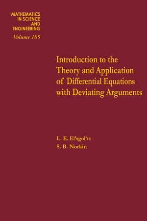 Introduction to the Theory and Application of Differential Equations with Deviating Arguments
