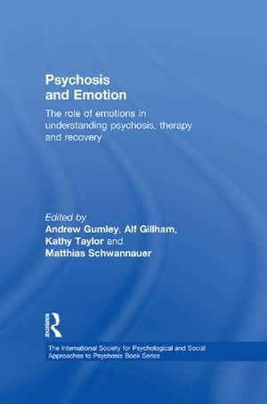 Psychosis and Emotion The role of emotions in understanding psychosis,  therapy and recovery