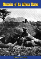 Memories of An African Hunter by Denis D. Lyell