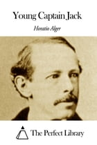 Young Captain Jack by Horatio Alger Jr.