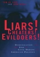 Liars! Cheaters! Evildoers!: Demonization and the End of Civil Debate in American Politics